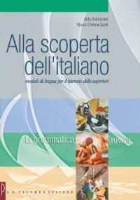 ALLA SCOPERTA DELL'ITALIANO, tomo III: la scrittura
