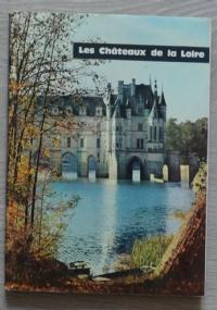 Les chateaux de la Loire (in lingua francese)