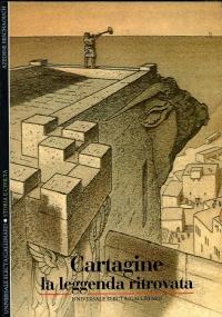 Cartagine. La leggenda ritrovata