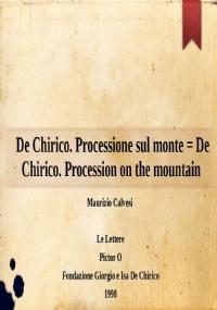 De Chirico. Processione sul monte = De Chirico. Procession on the mountain