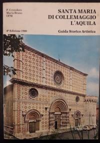 Santa Maria di Collemaggiore. L'Aquila. Guida storico artistica