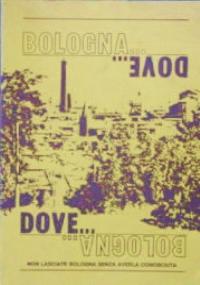 BOLOGNA... DOVE... Non lasciate Bologna senza averla conosciuta