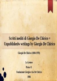 Giorgio de Chirico pendant la guerre = Giorgio de Chirico durante la guerra = Giorgio de Chirico during the war (copia anastatica e trascrizione dell'originale in francese, italiano e inglese)