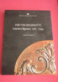 MATTIA DEGANUTTI maestro lignario 1712-1794