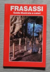 Frasassi. La Grotta grande del Vento - Guida illustrata a colori