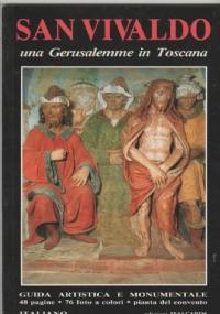 San Vivaldo Una Gerusalemme in Toscana Guida artistica e monumentale