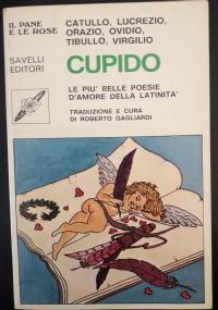 Cupido. Le più belle poesie d'amore della latinità