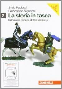 LA STORIA IN TASCA. CON ESPANSIONE ONLINE. VOL. 2: DALL�IMPERO ROMANO ALL�ALTO MEDIOEVO.