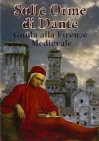 La Firenze Infernale di Dante Alighieri