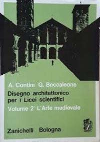 DISEGNO ARCHITETTONICO PER I LICEI SCIENTIFICI VOLUME 2 L'ARTE MEDIEVALE