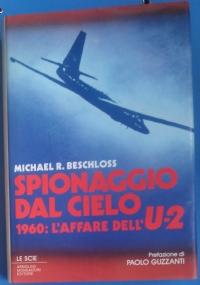 Spionaggio dal cielo. 1960: l'affaire dell'U-2