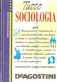 Tutto sociologia: studio, riepilogo, sintesi