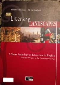 New literary landscapes. A short anthology of literature in English-Literary connections. Per le Scuole superiori
