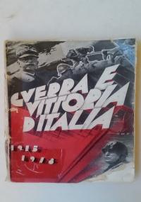 GUERRA E VITTORIA D'ITALIA 1915-1918