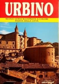 Urbino: Nuova Guida Illustrata a colori,