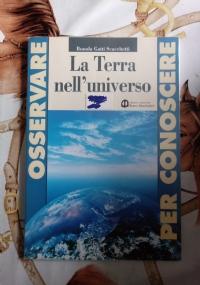 LA TERRA NELL'UNIVERSO - OSSERVARE PER CONOSCERE