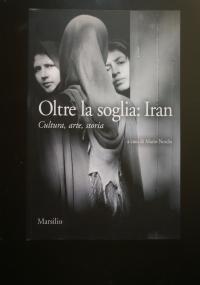 OLTRE LA SOGLIA: IRAN. CULTURA, ARTE, STORIA