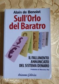 SULL'ORLO DEL BARATRO. IL FALLIMENTO ANNUNCIATO DEL SISTEMA DENARO
