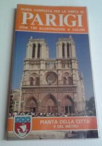 guida completa per la visita di PARIGI con 130 illustrazioni a colori