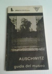 Auschwitz 1940-1945 guida del museo