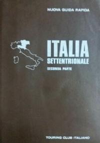 ITALIA SETTENTRIONALE (Seconda parte)