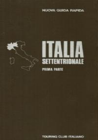 ITALIA SETTENTRIONALE (Prima parte)