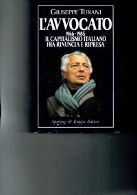 L'AVVOCATO 1966 1985 IL CAPITALISMO ITALIANO TRA RINUNCIA E RIPRESA