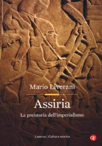 ASSIRIA - La preistoria dell'imperialismo