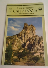 L'impareggiabile Cappadocia. La zona di Göreme