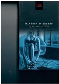 La collega tatuata. Margherita Oggero