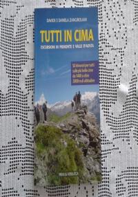 100 LAGHI DELLA VALLE D'AOSTA LE ESCURSIONI PIU' BELLE Itinerari per tutti nei più bei laghi della Valle d'Aosta