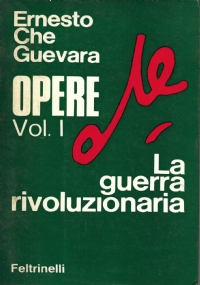 Ernesto Che Guevara, Opere. Vol. II: Le scelte di una vera rivoluzione