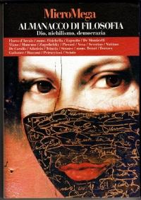 ALMANACCO DI FILOSOFIA: Dio, nichilismo, democrazia - Supplemento a MicroMega