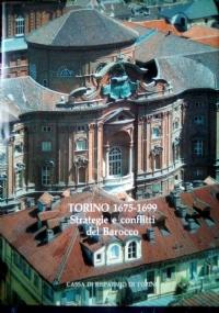 Torino 1675-1699 - Strategie e conflitti del Barocco