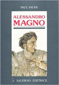 Annibale  ++ Alessandro Magno  di Faure Paul,  Salerno ++Casa Borgia 1 gennaio 1982 di Marion Johnson ++  offerta flash ++ SPEDIZIONE CORRIERE GRATUITA
