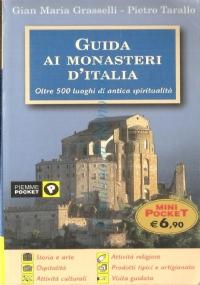 Guida ai monasteri d'Italia: oltre 500 luoghi di antica spiritualità