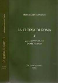 LA CHIESA DI ROMA VOLUME 2 CONSEGUENZE DEL PRIMATO