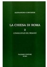 LA CHIESA DI ROMA VOLUME 2 CONSEGUENZE DEL PRIMATO  LETTURE