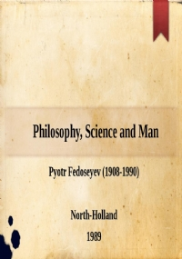 Philosophy, Science and Man