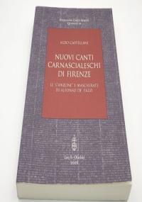 Nuovi canti carnascialeschi di Firenze. Le «canzone» e «mascherate» di Alfonso de' Pazzi di Aldo Castellani