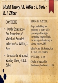Model Theory : On the Existence of End Extensions of Models of Bounded Induction / A. Wilkie, J. Paris ; Towards the Structural Stability Theory / B. I. Zilber