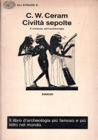 Civiltà sepolte Il romanzo dell'archeologia