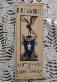 CLUB ALPINO ITALIANO LE ALPI OROBICHE Bollettino Mensile della sezione di Bergamo   Maggio 1927