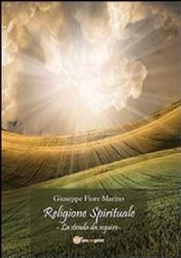 Religione spirituale. La strada da seguire