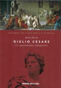 Giulio Cesare. Un tirannicidio imperfetto