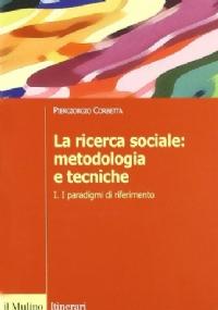 La ricerca sociale: metodologia e tecniche III. Le tecniche qualitative