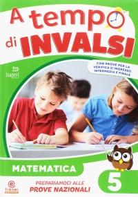 A tempo d'INVALSI. Italiano + matematica (2 volumi) Per la Scuola elementare: 5 ++ 15 quadernoni 1r/5mm ++ offerta flash ++ spedizione corriere gratuita