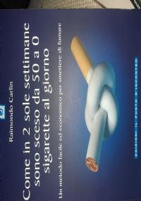 come in 2 sole settimane sono sceso da 5 a 0 sigarette al giorno