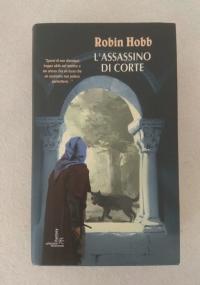 L'ASSASSINO DI CORTE / Robin Hobb 1° edizione gennaio 2004!