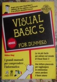 VISUAL BASIC 5 FOR DUMMIES ( di Wallace Wang Informatica Programmazione )